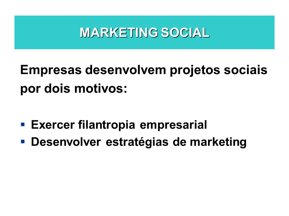 Empresas desenvolvem projetos sociais por dois motivos: