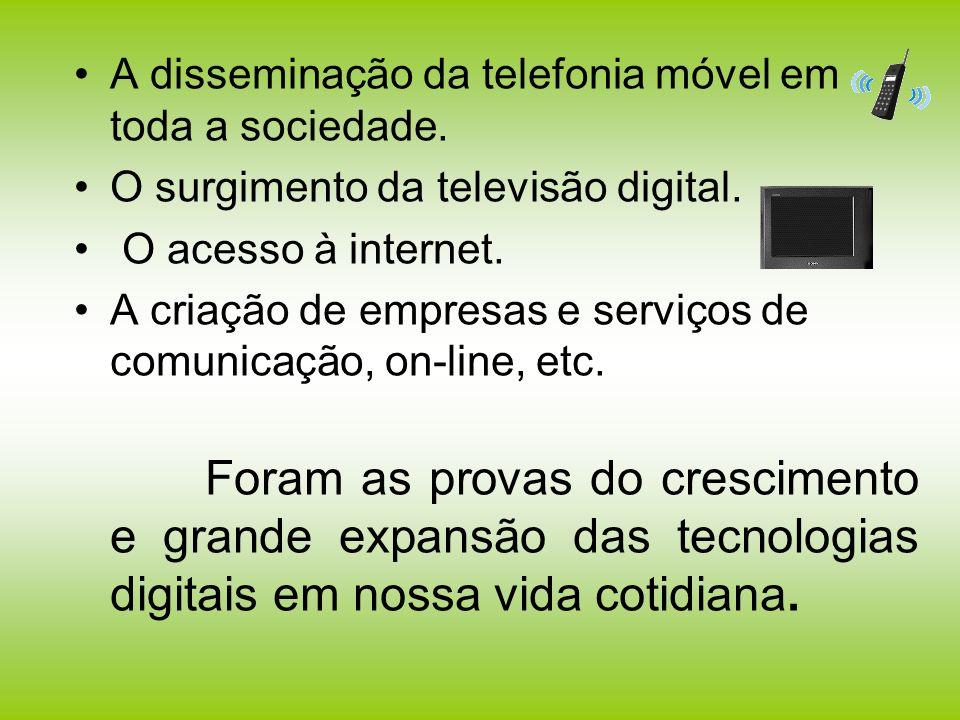 A disseminação da telefonia móvel em toda a sociedade.