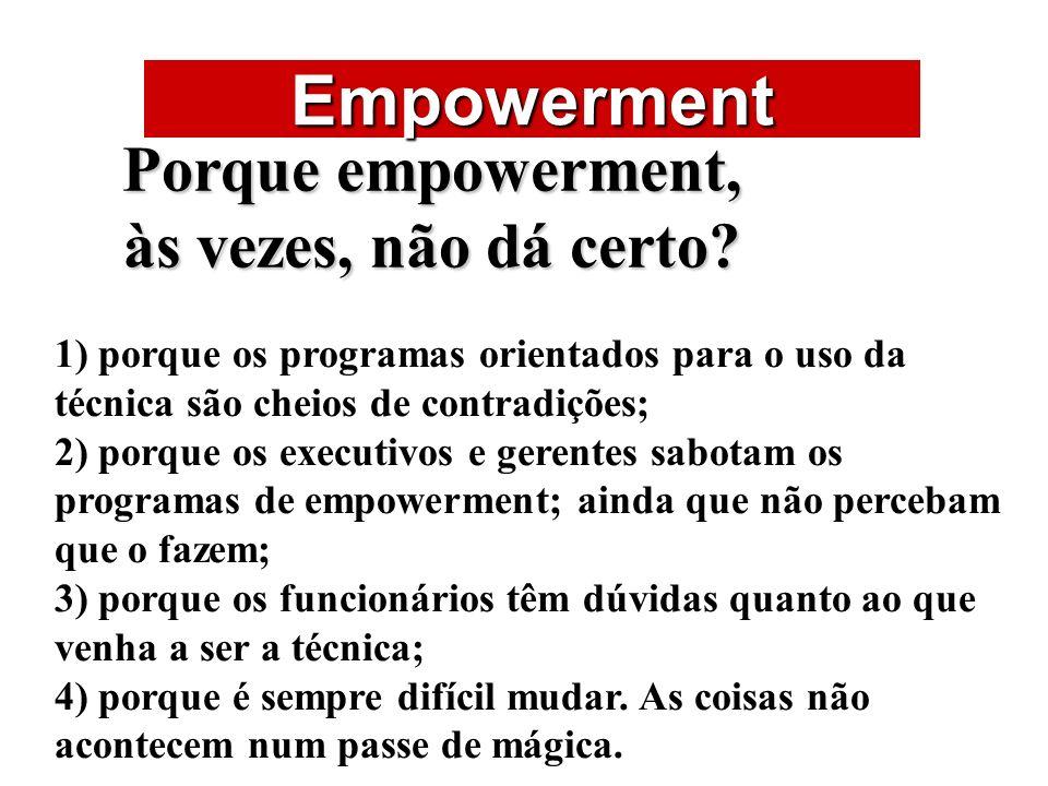 Porque empowerment, às vezes, não dá certo