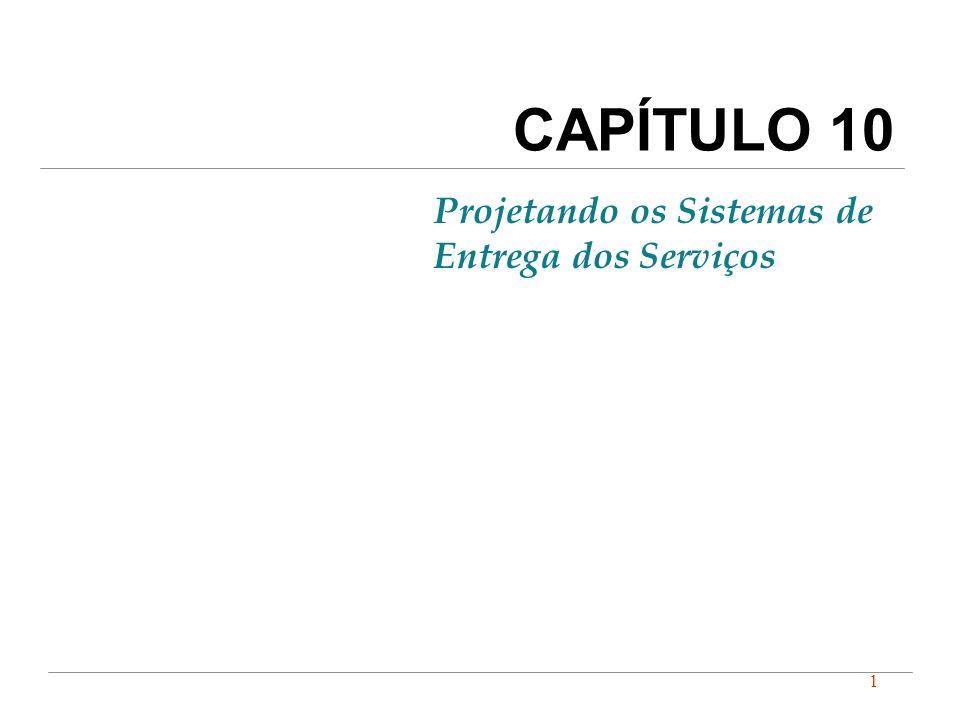 CAPÍTULO 10 Projetando os Sistemas de Entrega dos Serviços