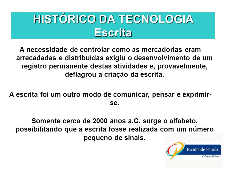 HISTÓRICO DA TECNOLOGIA Escrita