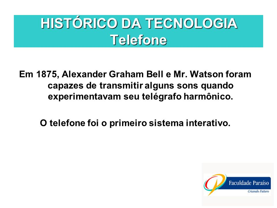 HISTÓRICO DA TECNOLOGIA Telefone