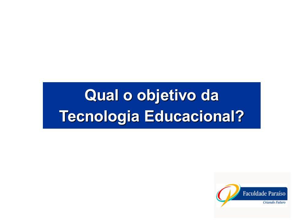 Qual o objetivo da Tecnologia Educacional
