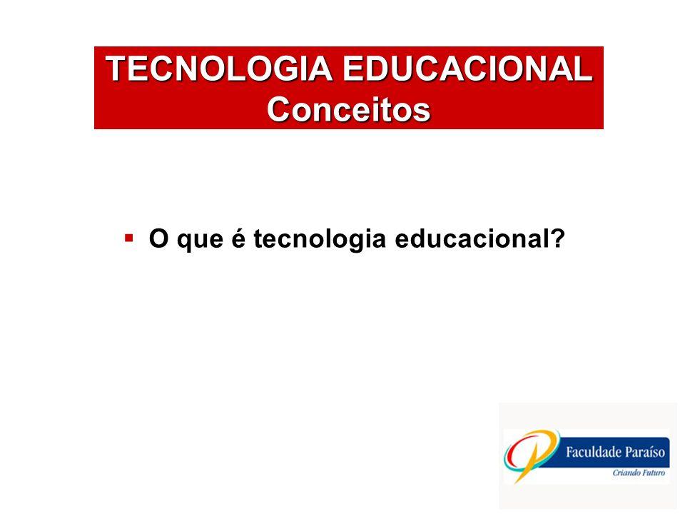 TECNOLOGIA EDUCACIONAL Conceitos