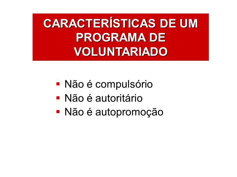 CARACTERÍSTICAS DE UM PROGRAMA DE VOLUNTARIADO