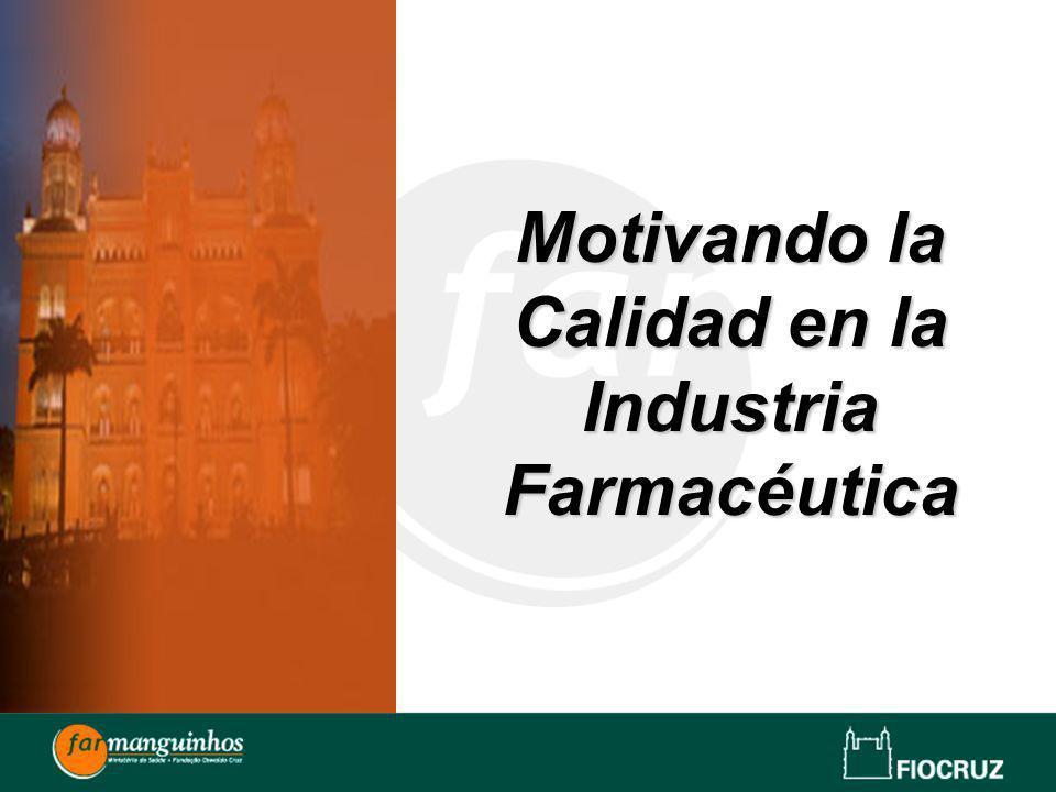 Motivando la Calidad en la Industria Farmacéutica