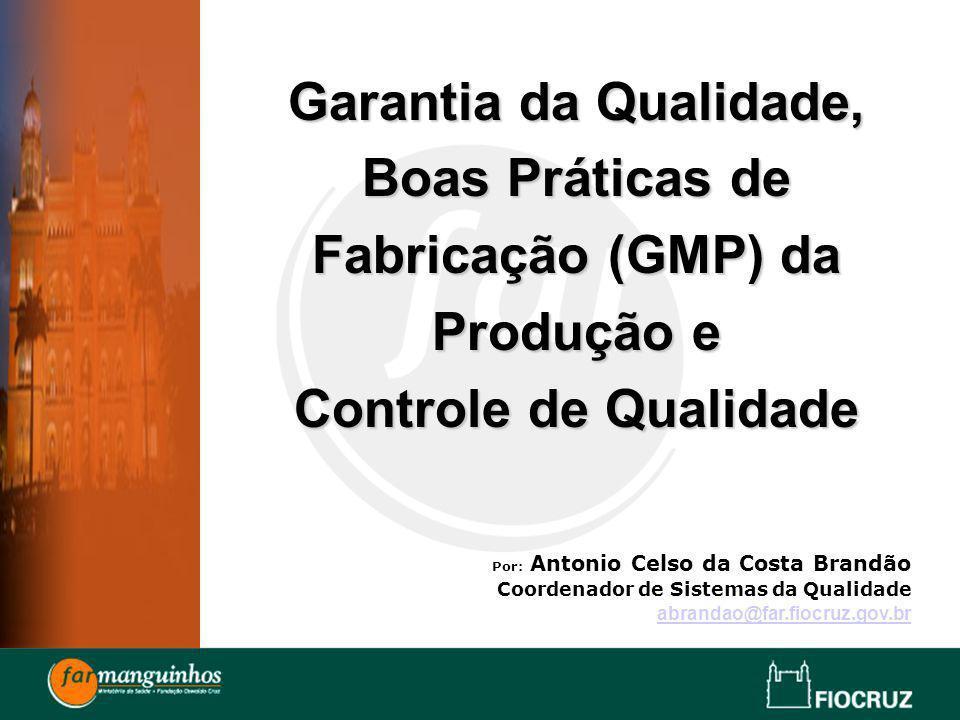 Boas Práticas de Fabricação (GMP) da Produção e Controle de Qualidade