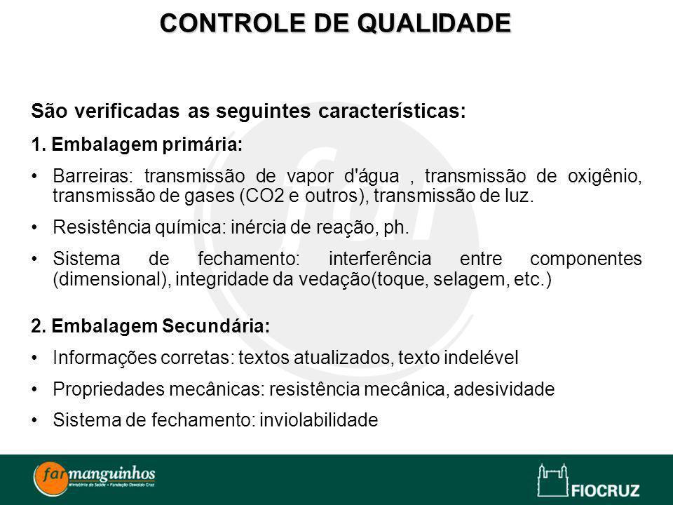 CONTROLE DE QUALIDADE São verificadas as seguintes características: