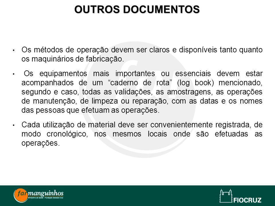 OUTROS DOCUMENTOS Os métodos de operação devem ser claros e disponíveis tanto quanto os maquinários de fabricação.