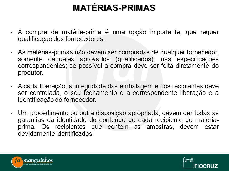 MATÉRIAS-PRIMASA compra de matéria-prima é uma opção importante, que requer qualificação dos fornecedores .