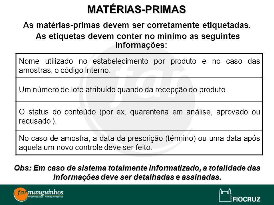 MATÉRIAS-PRIMAS As matérias-primas devem ser corretamente etiquetadas.