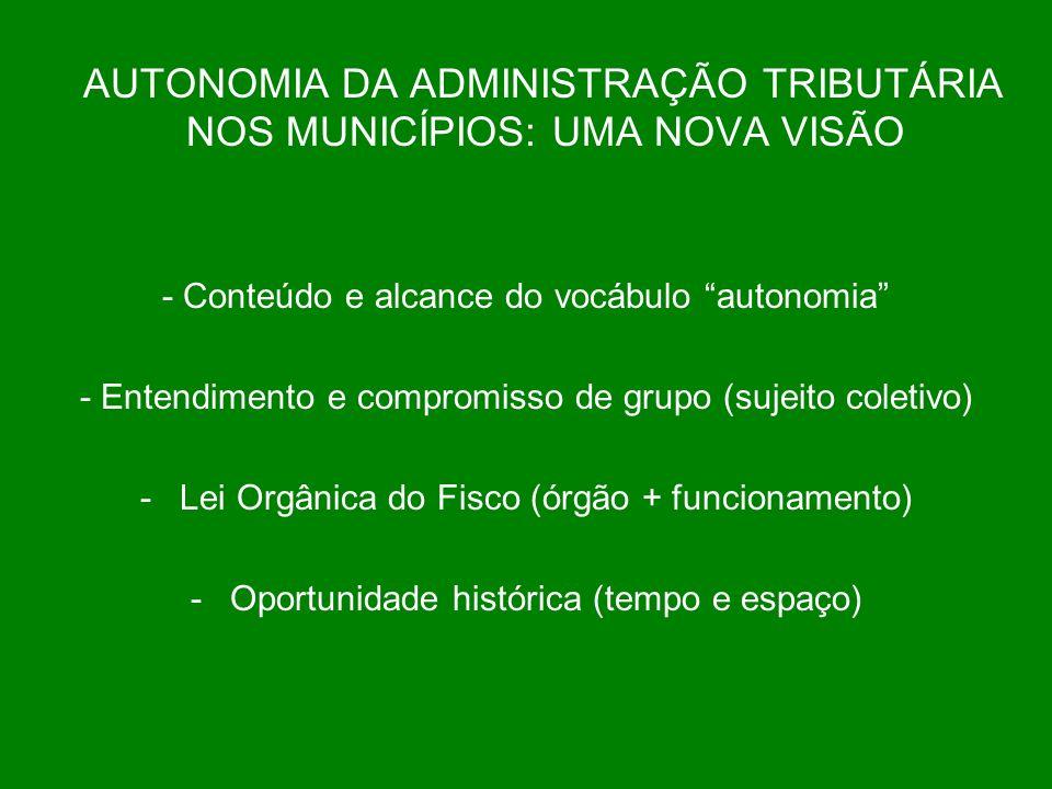 AUTONOMIA DA ADMINISTRAÇÃO TRIBUTÁRIA NOS MUNICÍPIOS: UMA NOVA VISÃO