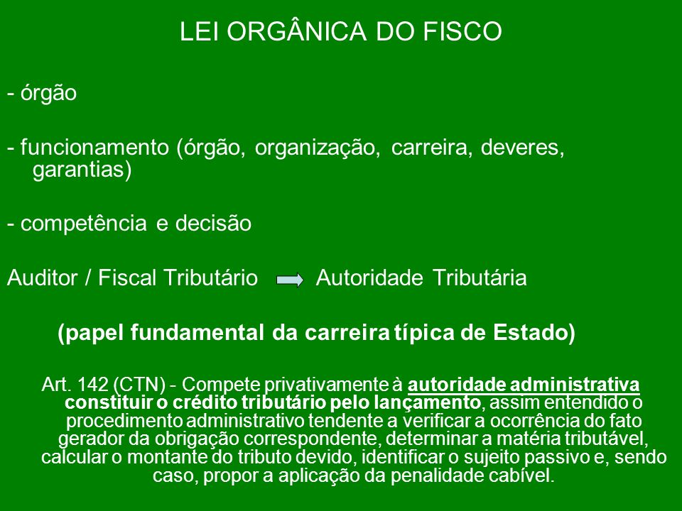 LEI ORGÂNICA DO FISCO - órgão