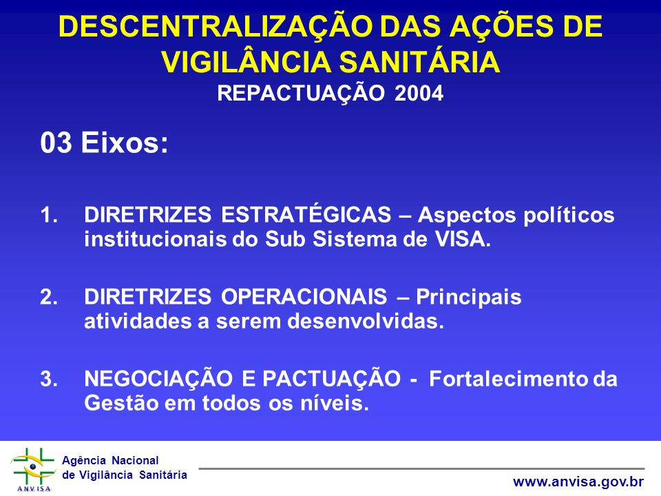 DESCENTRALIZAÇÃO DAS AÇÕES DE VIGILÂNCIA SANITÁRIA REPACTUAÇÃO 2004
