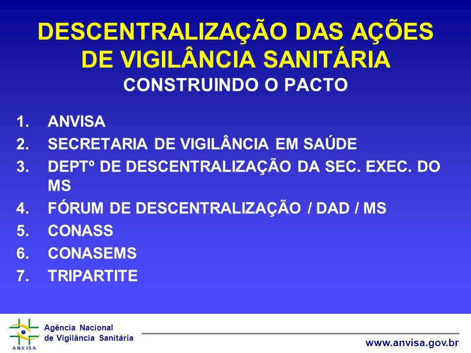 DESCENTRALIZAÇÃO DAS AÇÕES DE VIGILÂNCIA SANITÁRIA CONSTRUINDO O PACTO