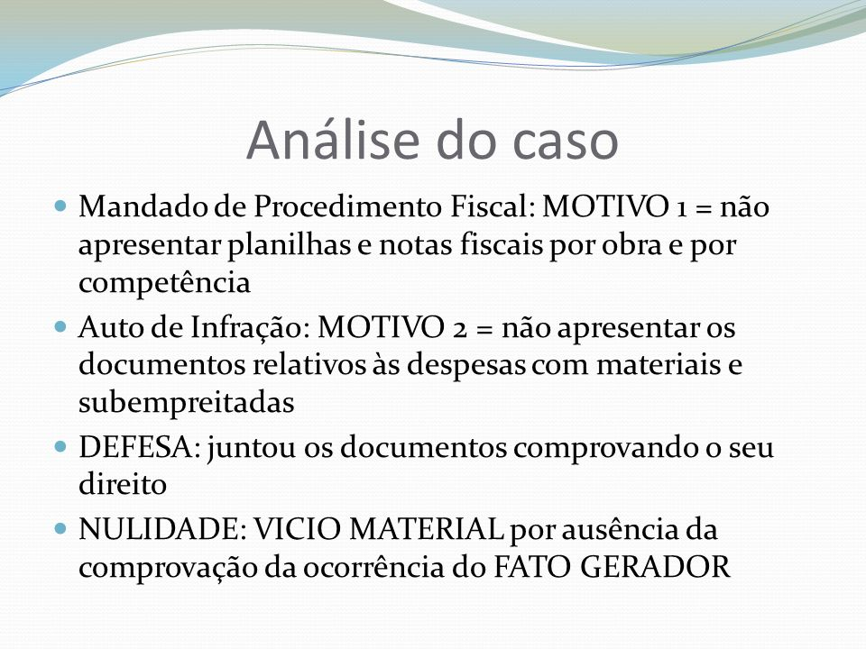 Análise do caso Mandado de Procedimento Fiscal: MOTIVO 1 = não apresentar planilhas e notas fiscais por obra e por competência.