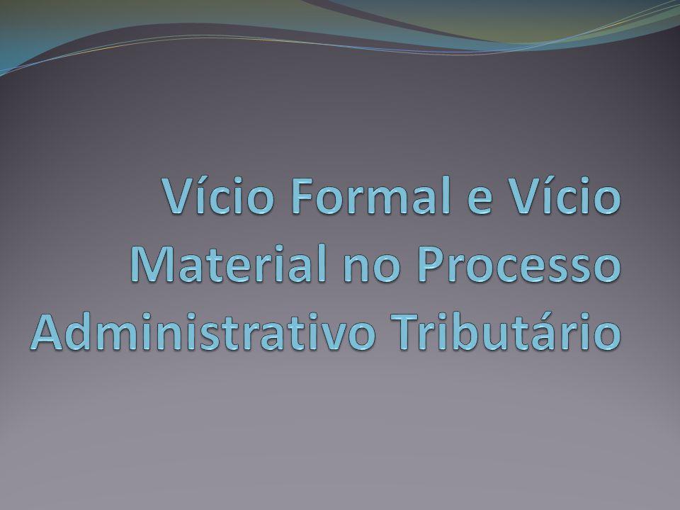 Vício Formal e Vício Material no Processo Administrativo Tributário