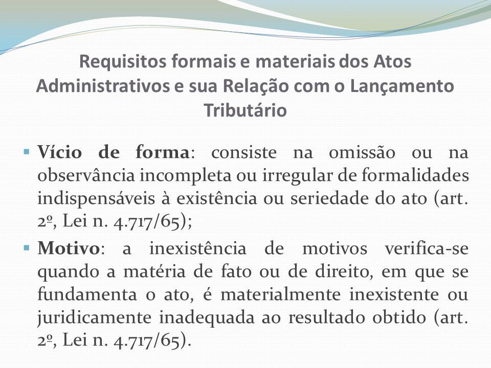 Requisitos formais e materiais dos Atos Administrativos e sua Relação com o Lançamento Tributário