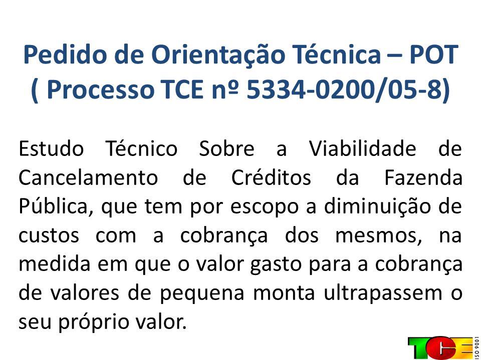 Pedido de Orientação Técnica – POT ( Processo TCE nº 5334-0200/05-8)