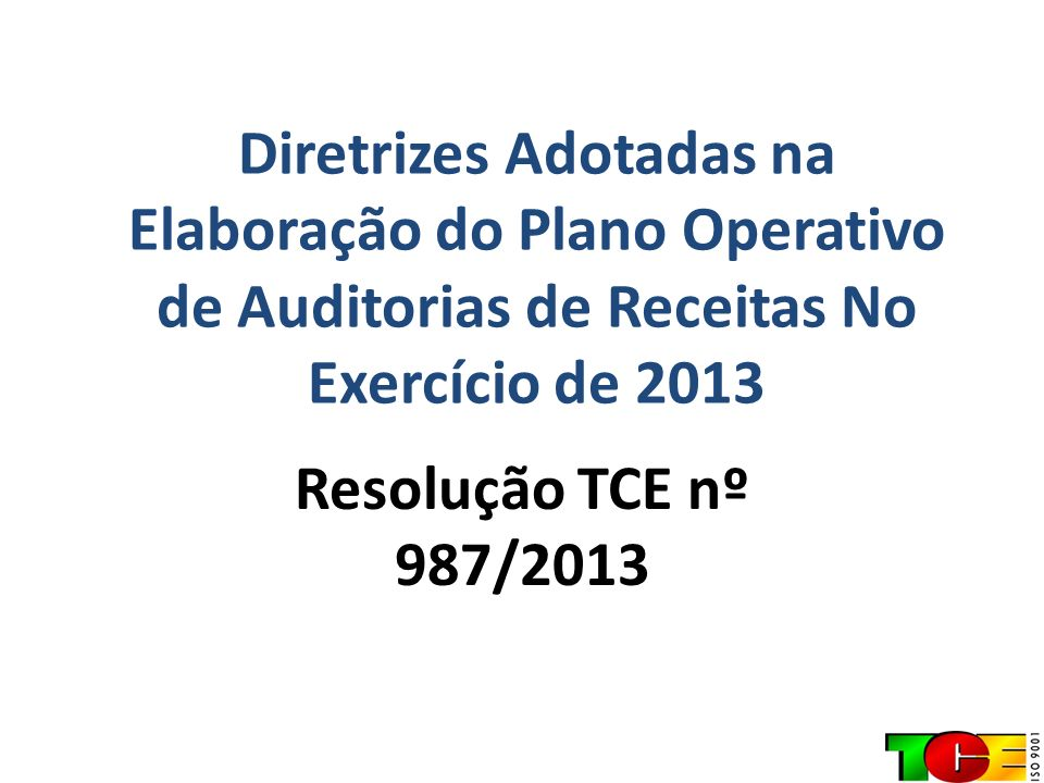 Diretrizes Adotadas na Elaboração do Plano Operativo de Auditorias de Receitas No Exercício de 2013
