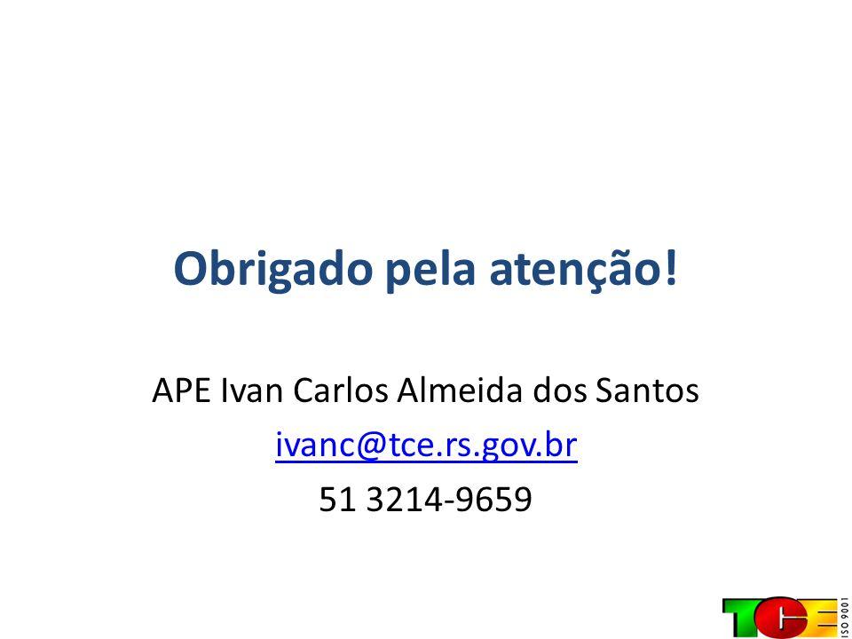 APE Ivan Carlos Almeida dos Santos ivanc@tce.rs.gov.br 51 3214-9659