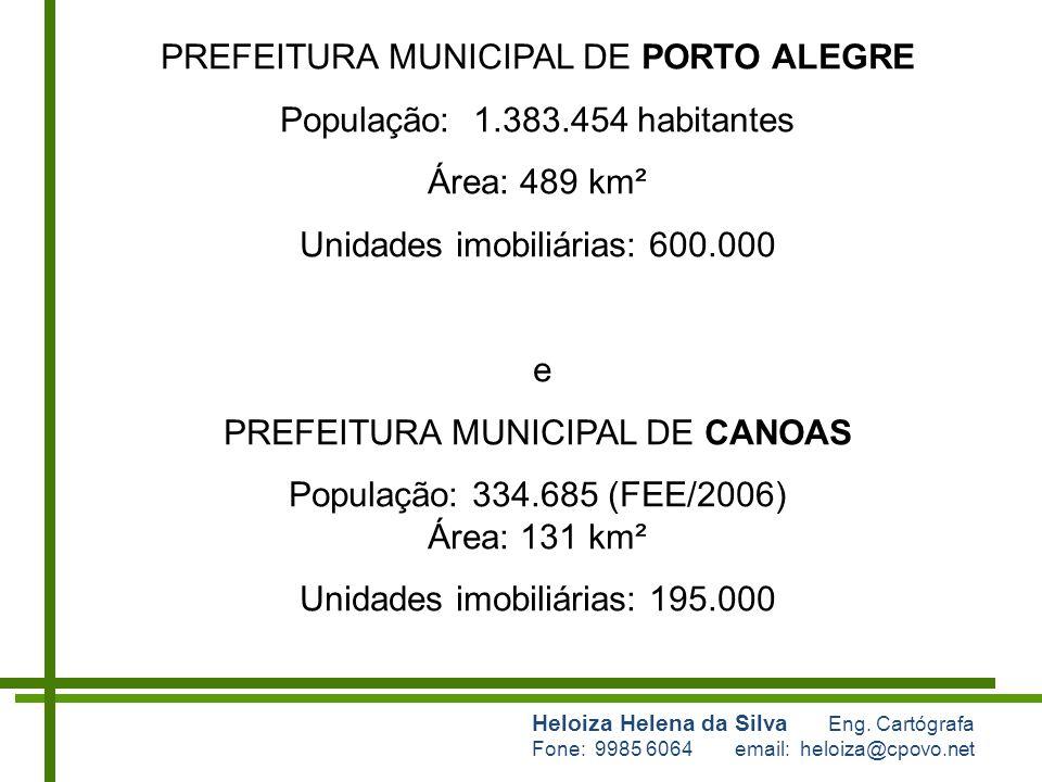 PREFEITURA MUNICIPAL DE PORTO ALEGRE População: 1.383.454 habitantes