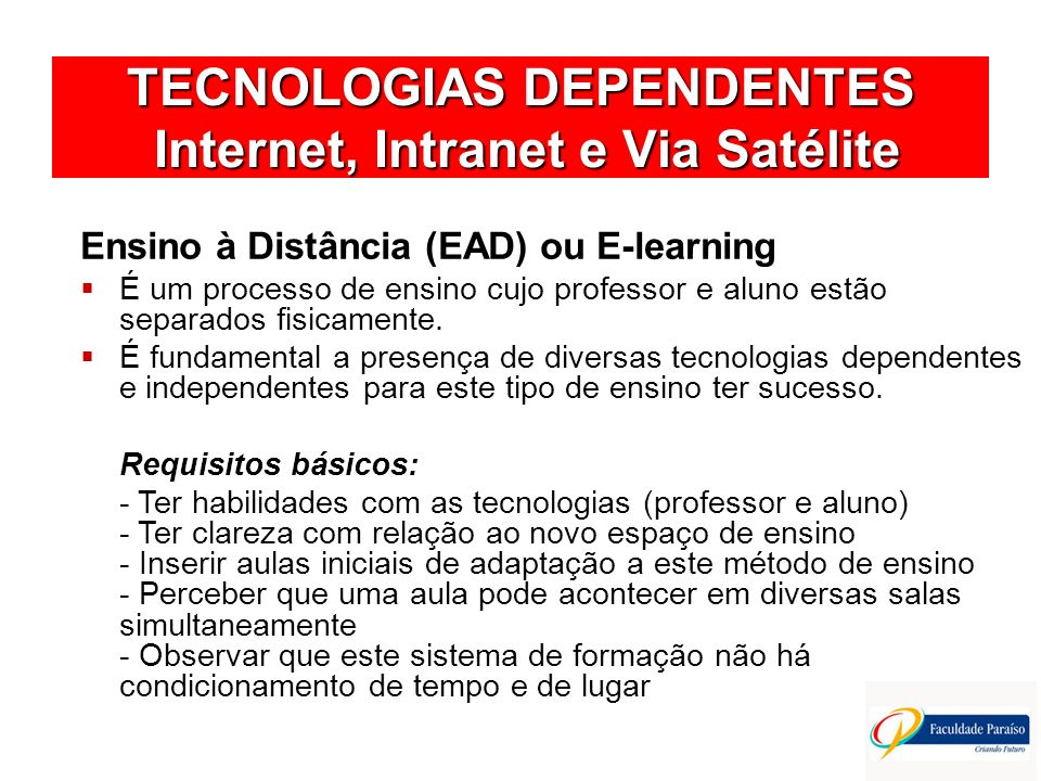 TECNOLOGIAS DEPENDENTES Internet, Intranet e Via Satélite