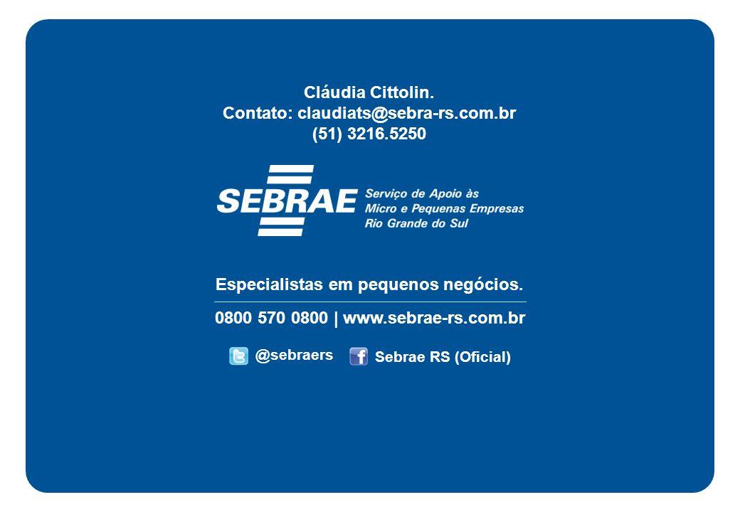 Contato: claudiats@sebra-rs.com.br Especialistas em pequenos negócios.