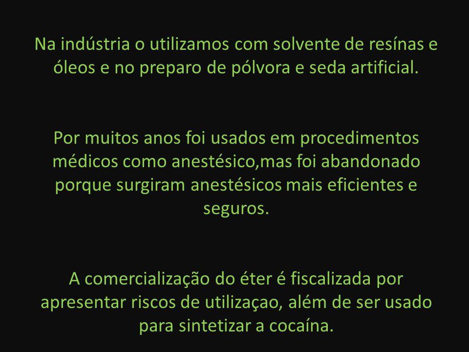 Na indústria o utilizamos com solvente de resínas e óleos e no preparo de pólvora e seda artificial.