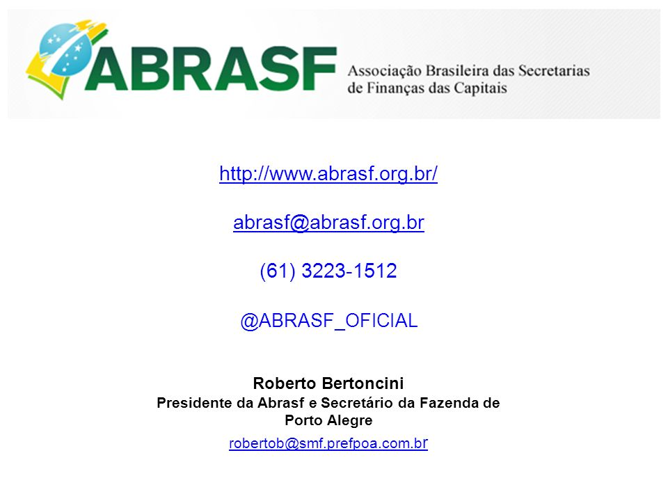 Presidente da Abrasf e Secretário da Fazenda de Porto Alegre