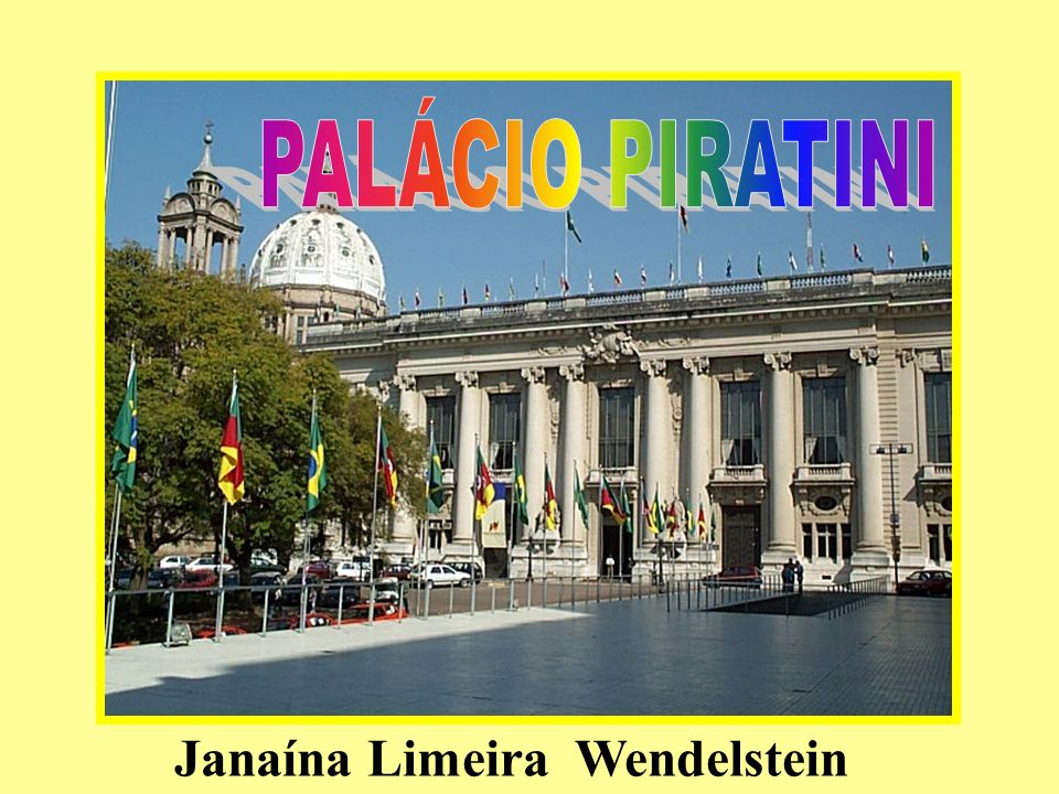 PALÁCIO PIRATINI Janaína Limeira Wendelstein