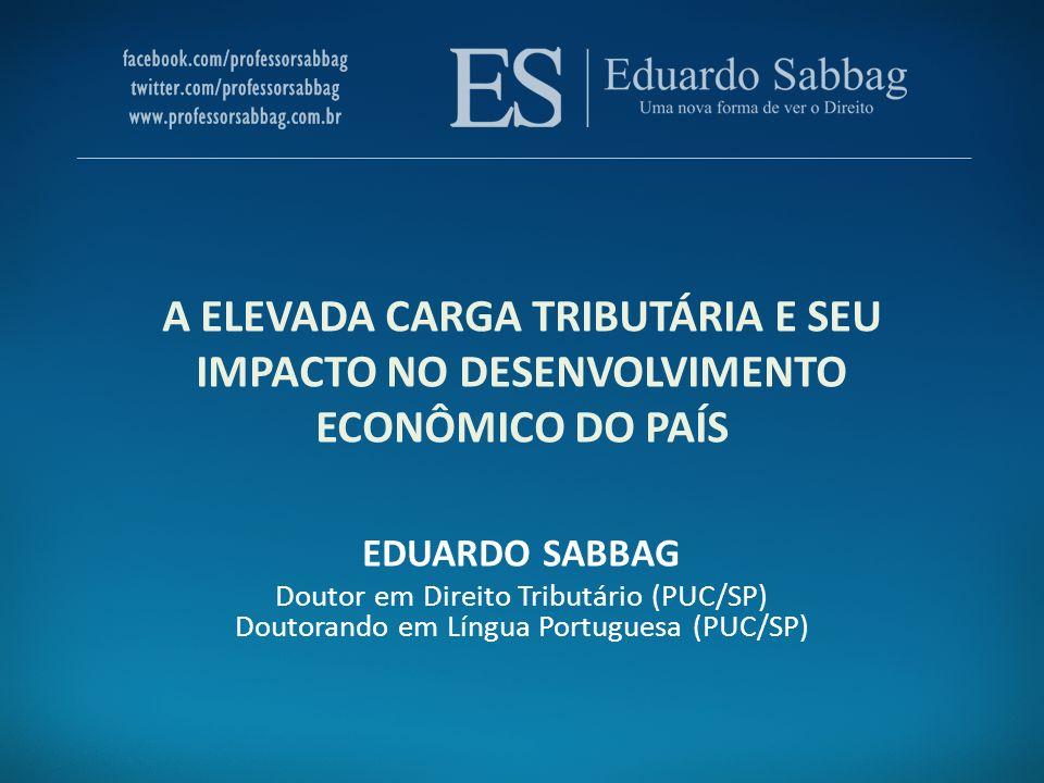 A ELEVADA CARGA TRIBUTÁRIA E SEU IMPACTO NO DESENVOLVIMENTO ECONÔMICO DO PAÍS