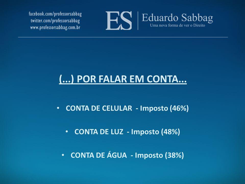 CONTA DE CELULAR - Imposto (46%) CONTA DE LUZ - Imposto (48%)