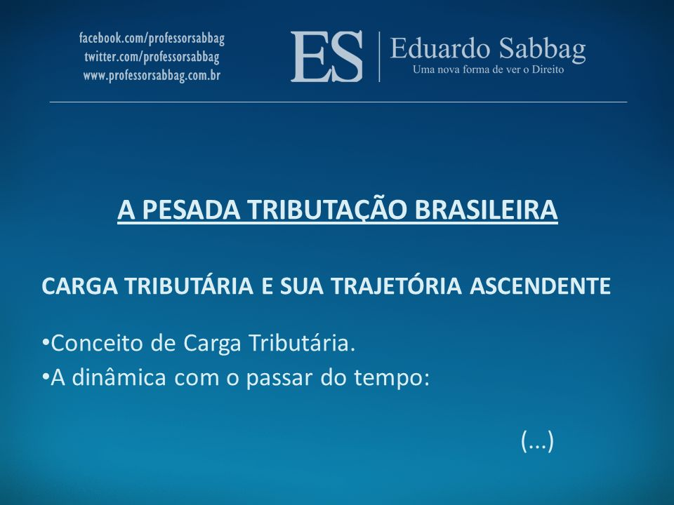 A PESADA TRIBUTAÇÃO BRASILEIRA