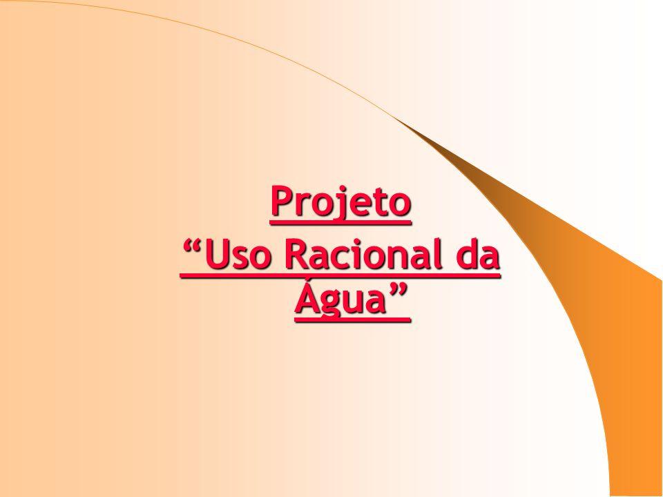 Projeto Uso Racional da Água
