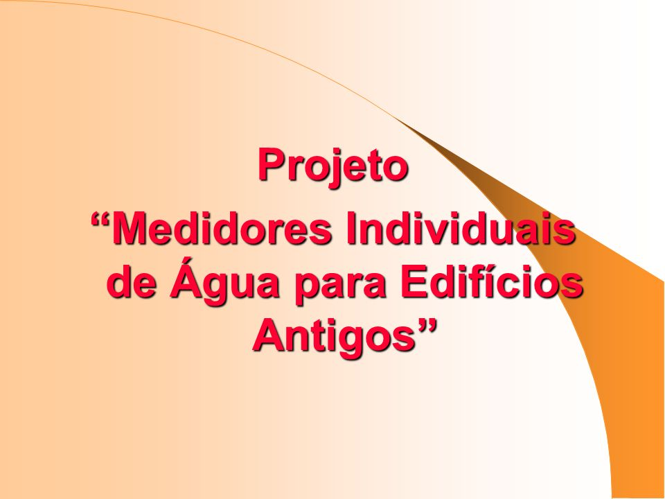 Medidores Individuais de Água para Edifícios Antigos