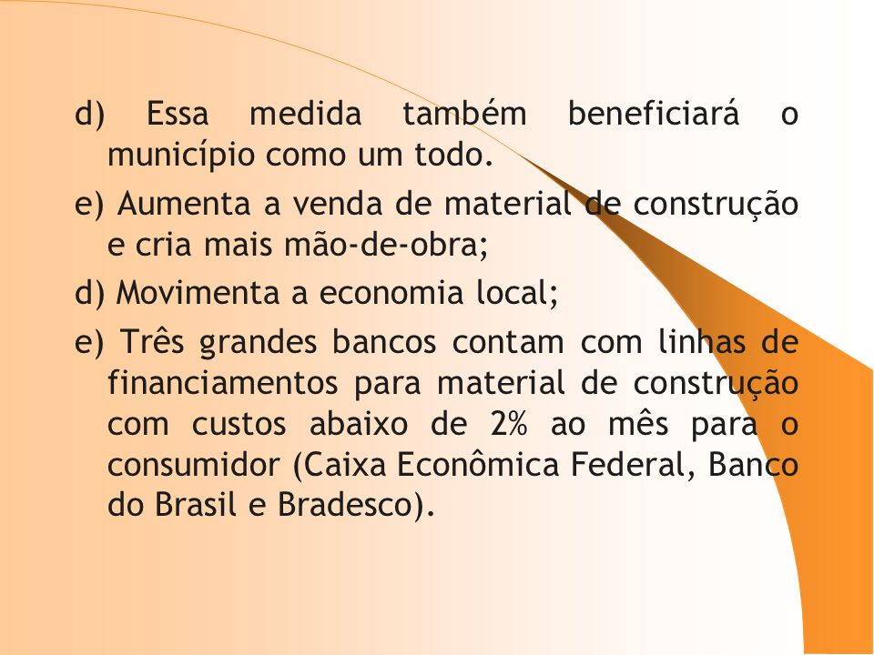 d) Essa medida também beneficiará o município como um todo.