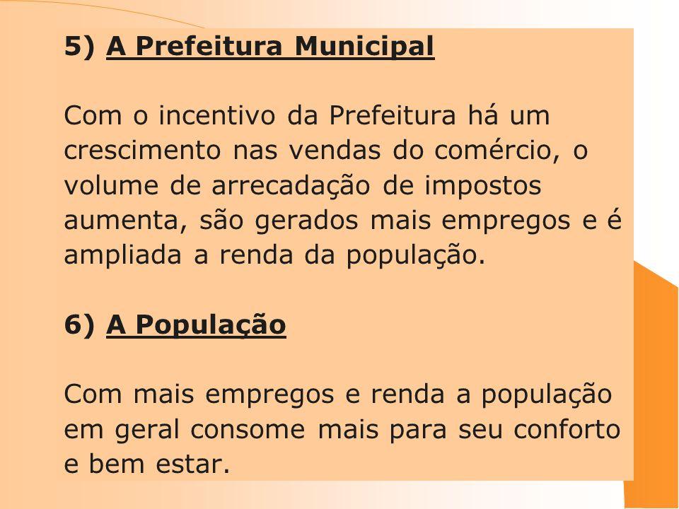 5) A Prefeitura Municipal