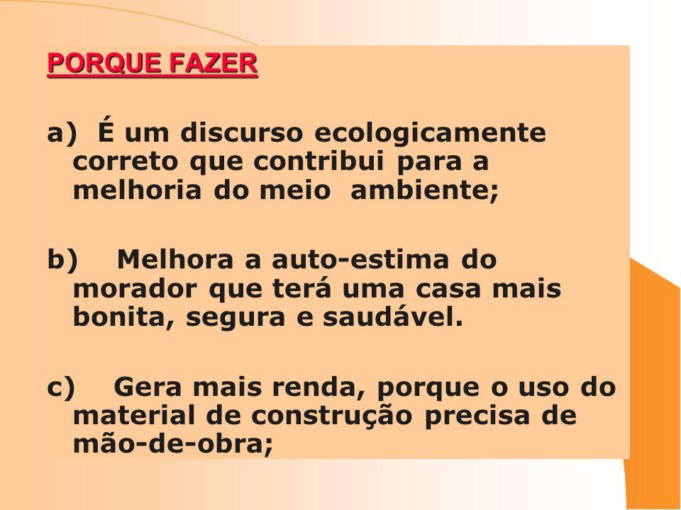 PORQUE FAZER a) É um discurso ecologicamente correto que contribui para a melhoria do meio ambiente;
