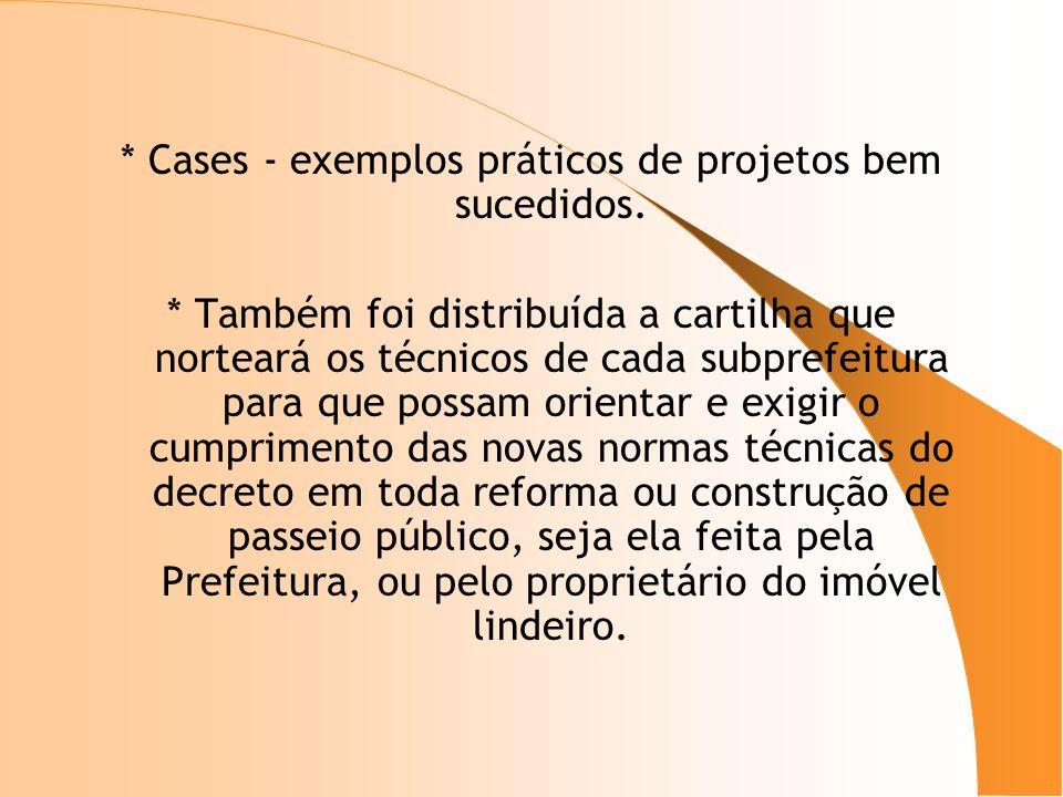 * Cases - exemplos práticos de projetos bem sucedidos.