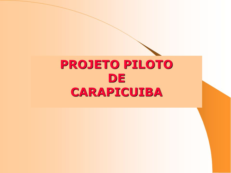 PROJETO PILOTO DE CARAPICUIBA