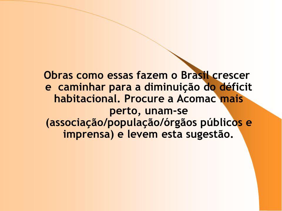 Obras como essas fazem o Brasil crescer e caminhar para a diminuição do déficit habitacional.