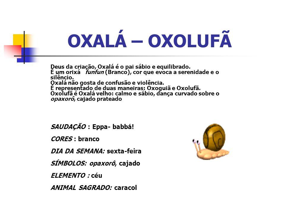 OXALÁ – OXOLUFÃ