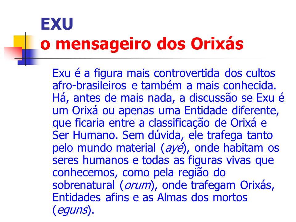 EXU o mensageiro dos Orixás