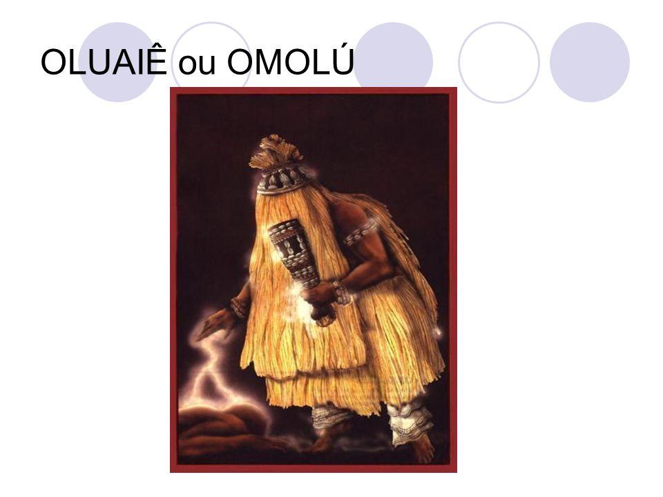 OLUAIÊ ou OMOLÚ