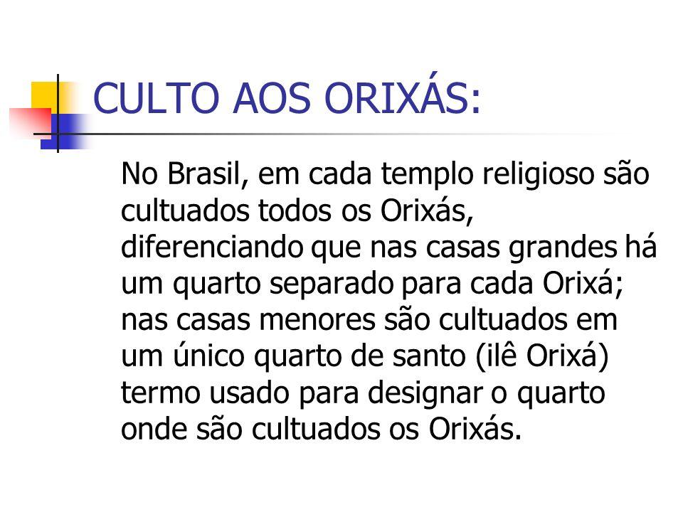 CULTO AOS ORIXÁS: