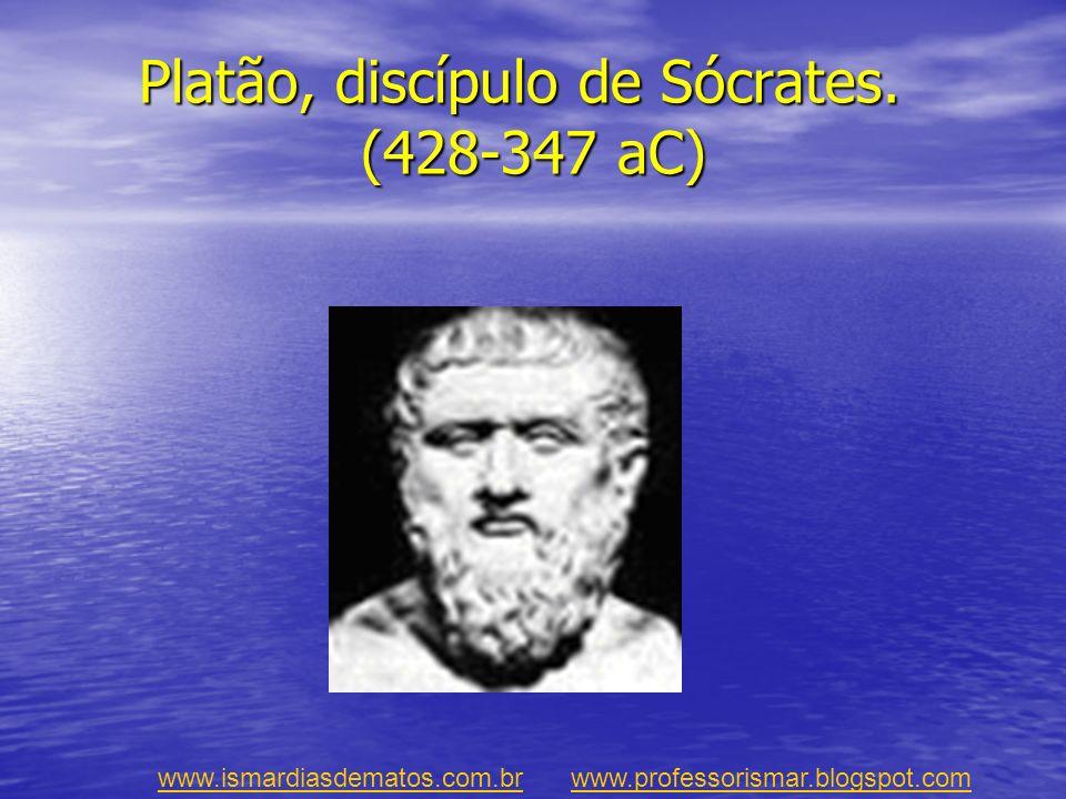 Platão, discípulo de Sócrates. (428-347 aC)