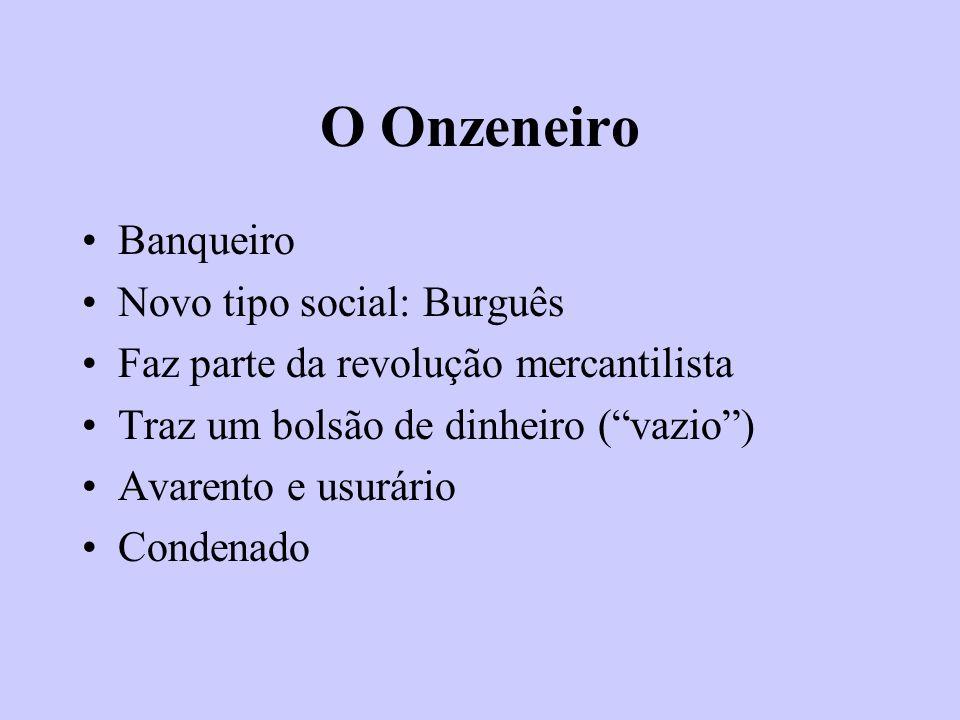 O Onzeneiro Banqueiro Novo tipo social: Burguês