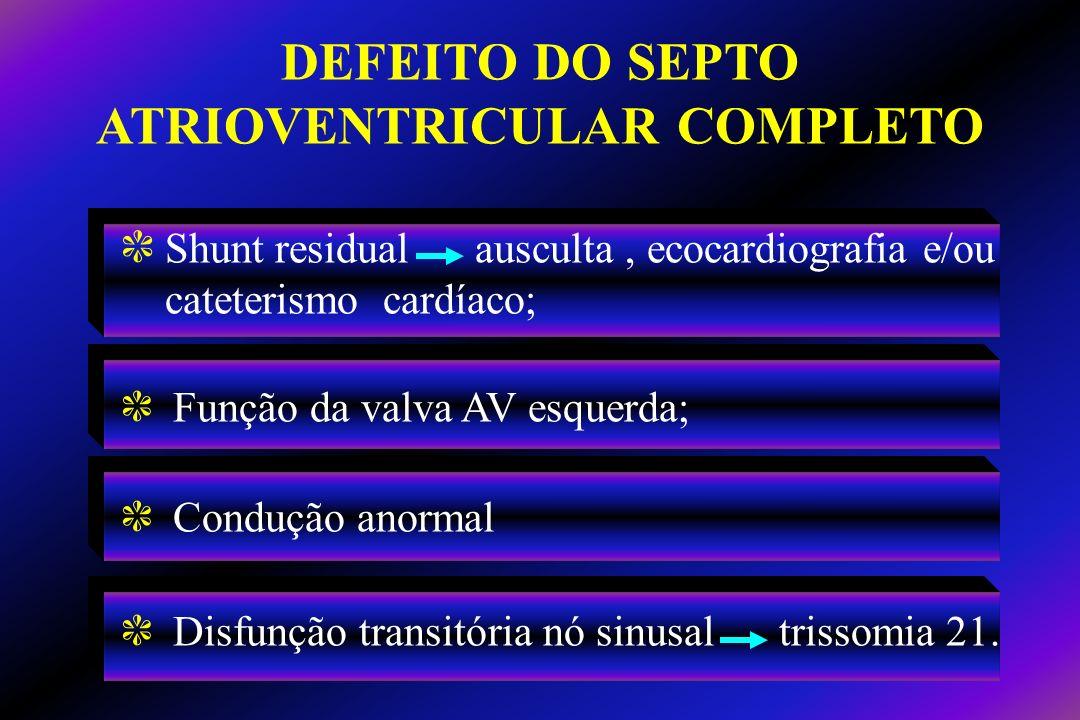 DEFEITO DO SEPTO ATRIOVENTRICULAR COMPLETO