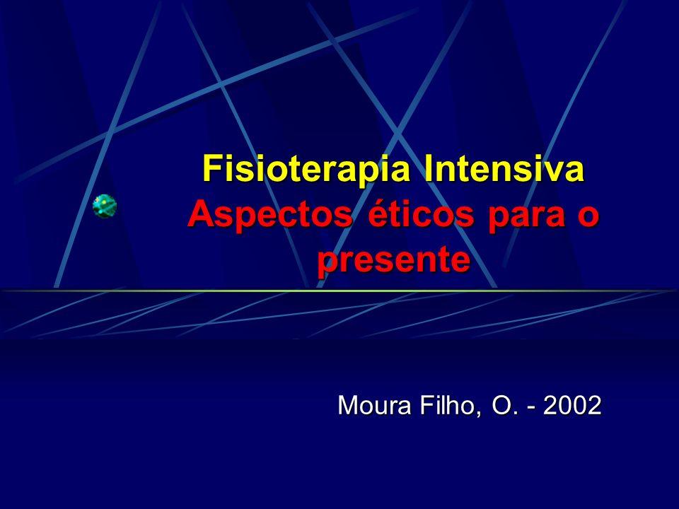 Fisioterapia Intensiva Aspectos éticos para o presente